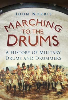 Marching to the Drums: A History of Military