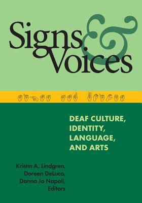 Signs and Voices: Deaf Culture, Identity, Language, and Arts
