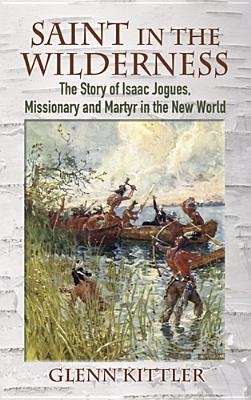 Saint in the Wilderness: The Story of Isaac J