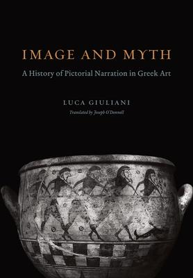 Image and Myth: A History of Pictorial Narration in Greek Art