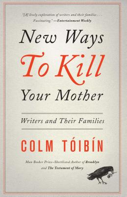 New Ways to Kill Your Mother: Writers and The