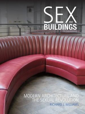 Sex and Buildings: Modern Architecture and th