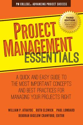 Project Management Essentials: A Quick and Easy Guide to the Most Important Concepts and Best Practices for Managing Your Projec