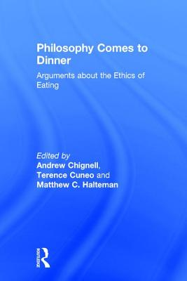 Philosophy Comes to Dinner: Arguments on the Ethics of Eating