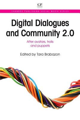 Digital Dialogues and Community 2.0: After Avatars Trolls and Puppets