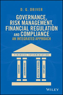 Governance, Risk Management, Financial Regulation and Compliance: An Integrated Approach