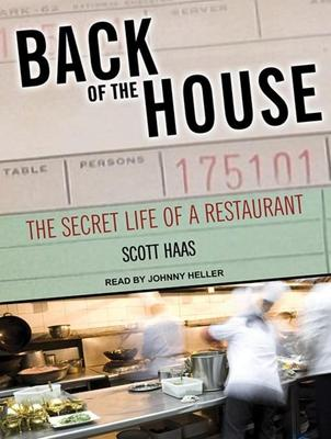 Back of the House: The Secret Life of a Resta