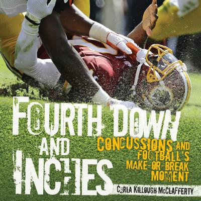 Fourth Down and Inches: Concussions and Football: Make-or-Break Moment