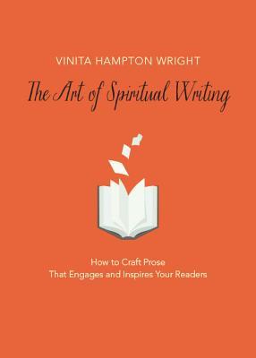 The Art of Spiritual Writing: How to Craft Pr