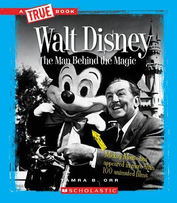 Walt Disney: The Man Behind the Magic