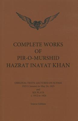 Complete Works of Pir~o~Murshid Hazrat Inayat
