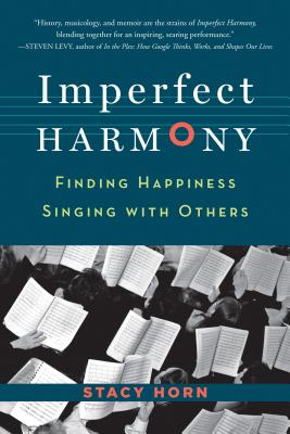 Imperfect Harmony: Finding Happiness Singing