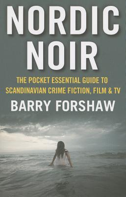 Nordic Noir: The Pocket Essential Guide to Sc