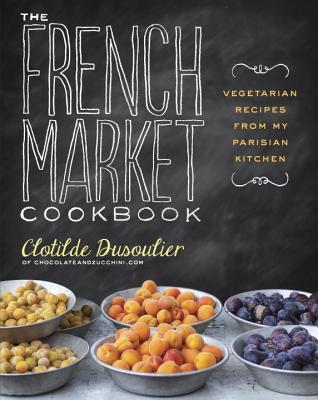 The French Market Cookbook: Vegetarian Recipe