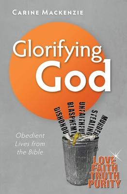 Glorifying God: Obedient Lives from the Bible