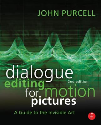 Dialogue Editing for Motion Pictures: A Guide