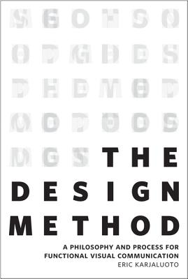 The Design Method: A Philosophy and Process f