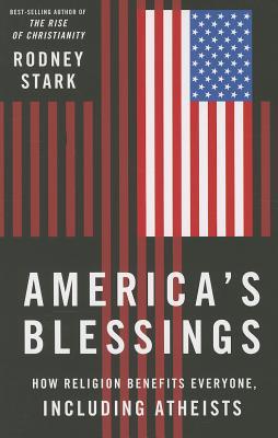 America's Blessings: How Religion Benefits Ev
