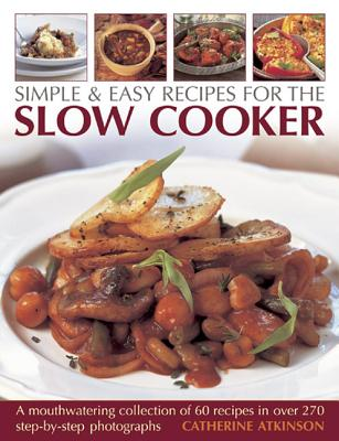 Simple   Easy Recipes for the Slow Cooker: A
