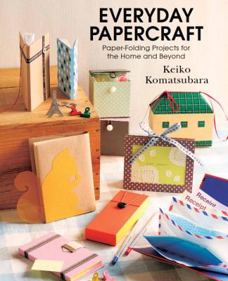Everyday Papercraft: Paper~Folding Projects f