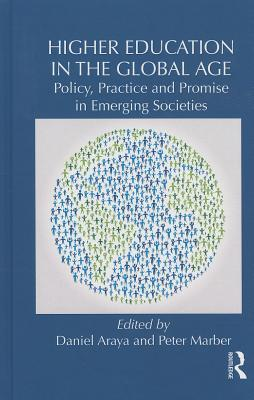 Higher Education in the Global Age: Policy, Practice and Promise in Emerging Societies