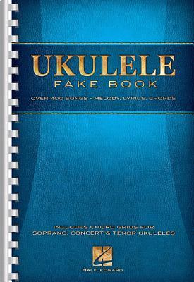 Ukulele Fake Book: Over 400 Songs: Melody Lyr