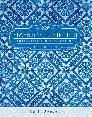 Pimentos   Piri Piri: Portuguese Comfort Cook