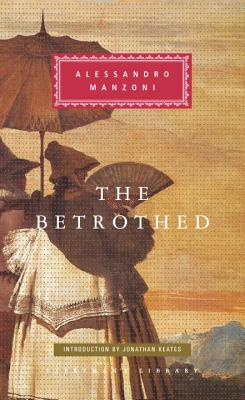 The Betrothed: A Tale of XVII Century Milan