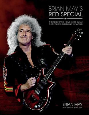 Brian May's Red Special: The Story of the Hom