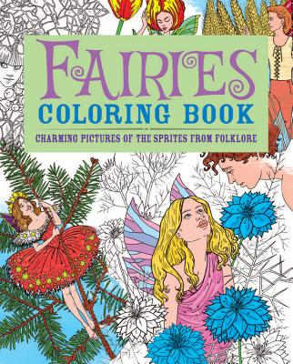 Fairies Adult Coloring Book: Charming Pictures of the Sprites from Folklore