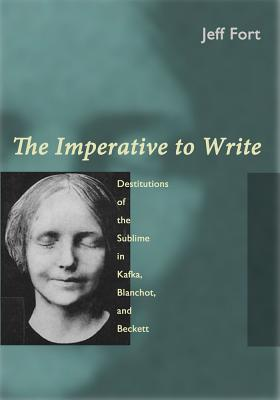 The Imperative to Write: Destitutions of the