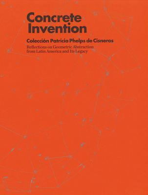 Concrete Invention: Coleccion Patricia Phelps