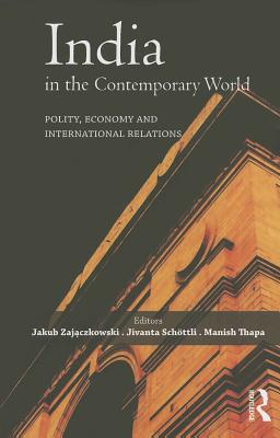India in the Contemporary World: Polity, Economy and International Relations