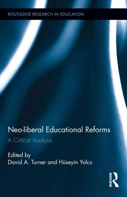 Neo-Liberal Educational Reforms: A Critical Analysis