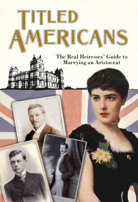 Titled Americans: A List of American Ladies W