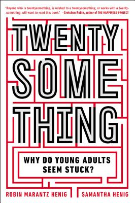Twentysomething: Why Do Young Adults Seem Stu