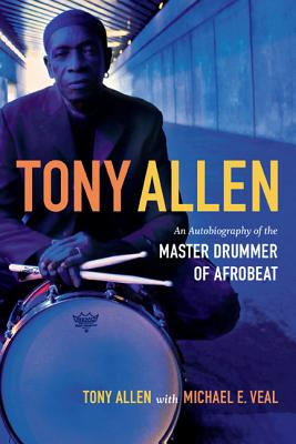 Tony Allen: An Autobiography of the Master Dr