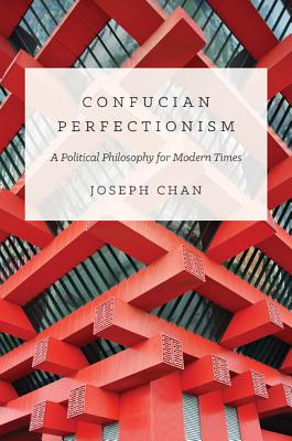 Confucian Perfectionism: A Political Philosop