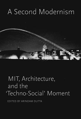 A Second Modernism: MIT Architecture and the