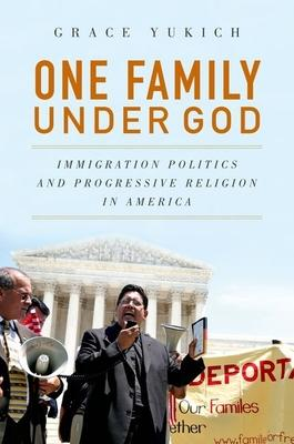 One Family Under God: Immigration Politics an