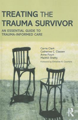 Treating the Trauma Survivor: An Essential Guide to Trauma-Informed Care