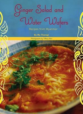 Ginger Salad and Water Wafers: Recipes from M