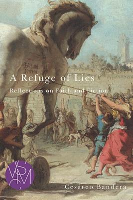 A Refuge of Lies: Reflections on Faith and Fi