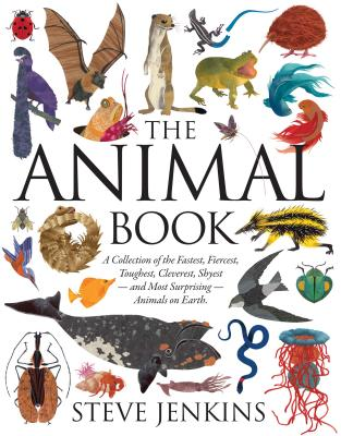 The Animal Book: A Collection of the Fastest, Fiercest, Toughest, Cleverest, Shyest--and Most Surpri