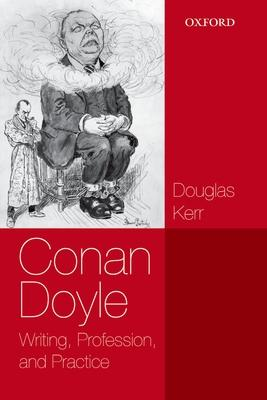 Conan Doyle: Writing Profession and Practice
