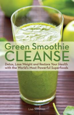 Green Smoothie Cleanse: Detox Lose Weight and