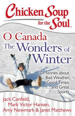 Chicken Soup for the Soul: O Canada It's Wint