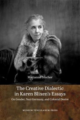 The Creative Dialectic in Karen Blixen's Essa