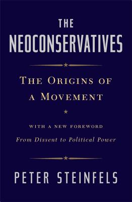 The Neoconservatives: The Origins of a Moveme