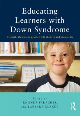 Educating Learners with Down Syndrome: Research, theory and practice with children and adolescents